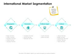 Target Market Strategy International Market Segmentation Ppt Show Deck PDF