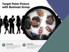 Target Point Picture With Business Group Ppt PowerPoint Presentation Infographic Template Show PDF
