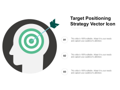 Target Positioning Strategy Vector Icon Ppt Powerpoint Presentation Slides Graphics Template