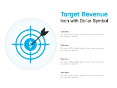 Target Revenue Icon With Dollar Symbol Ppt PowerPoint Presentation Infographic Template File Formats