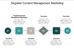 Targeted Content Management Marketing Ppt PowerPoint Presentation Pictures Influencers Cpb