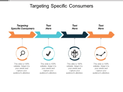 Targeting Specific Consumers Ppt PowerPoint Presentation Layouts Design Ideas Cpb