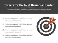 Targets For The Next Business Quarter Ppt PowerPoint Presentation Portfolio Backgrounds