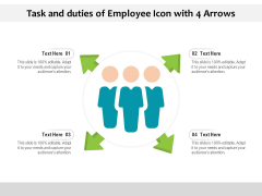 Task And Duties Of Employee Icon With 4 Arrows Ppt PowerPoint Presentation File Example File PDF
