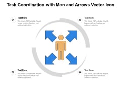 Task Coordination With Man And Arrows Vector Icon Ppt PowerPoint Presentation Gallery Outline PDF