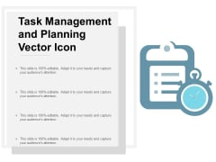 Task Management And Planning Vector Icon Ppt Powerpoint Presentation Icon Master Slide