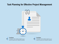 Task Planning For Effective Project Management Ppt PowerPoint Presentation File Clipart PDF