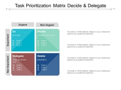 Task Prioritization Matrix Decide And Delegate Ppt PowerPoint Presentation Outline Example File