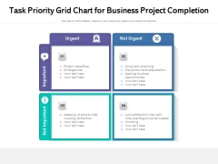 Task Priority Grid Chart For Business Project Completion Ppt PowerPoint Presentation Gallery Rules PDF
