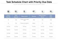 Task Schedule Chart With Priority Due Date Ppt PowerPoint Presentation Infographic Template Background