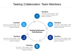 Tasking Collaboration Team Members Ppt PowerPoint Presentation Icon Layout Ideas Cpb
