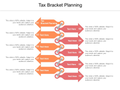 Tax Bracket Planning Ppt PowerPoint Presentation Ideas Tips Cpb Pdf