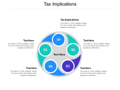 Tax Implications Ppt PowerPoint Presentation Icon Backgrounds Cpb Pdf