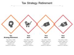 Tax Strategy Retirement Ppt PowerPoint Presentation Model Templates Cpb Pdf