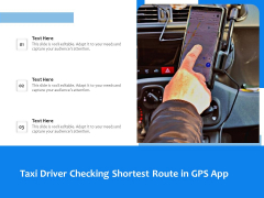 Taxi Driver Checking Shortest Route In GPS App Ppt PowerPoint Presentation Gallery Maker PDF