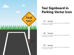 Taxi Signboard In Parking Vector Icon Ppt PowerPoint Presentation Gallery Background PDF