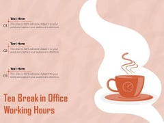 Tea Break In Office Working Hours Ppt PowerPoint Presentation Gallery Introduction PDF