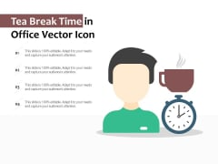 Tea Break Time In Office Vector Icon Ppt PowerPoint Presentation Gallery Inspiration PDF
