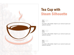 Tea Cup With Steam Silhouette Ppt PowerPoint Presentation Infographics Outfit