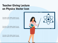 Teacher Giving Lecture On Physics Vector Icon Ppt PowerPoint Presentation Layouts Sample PDF