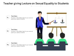 Teacher Giving Lecture On Sexual Equality To Students Ppt PowerPoint Presentation Summary Graphics Design PDF