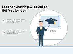 Teacher Showing Graduation Hat Vector Icon Ppt PowerPoint Presentation Professional Summary PDF