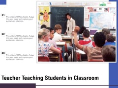Teacher Teaching Students In Classroom Ppt PowerPoint Presentation Slides Picture PDF