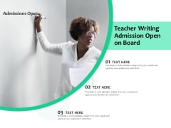 Teacher Writing Admission Open On Board Ppt PowerPoint Presentation File Display PDF