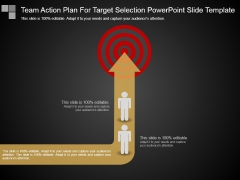 Team Action Plan For Target Selection Powerpoint Slide Template