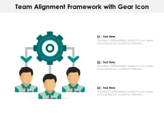 Team Alignment Framework With Gear Icon Ppt PowerPoint Presentation Gallery Diagrams PDF