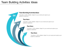 Team Building Activities Ideas Ppt PowerPoint Presentation File Design Ideas Cpb