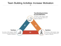 Team Building Activities Increase Motivation Ppt PowerPoint Presentation File Shapes Cpb Pdf