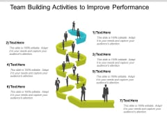 Team Building Activities To Improve Performance Ppt Powerpoint Presentation Summary Show