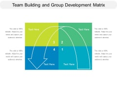 Team Building And Group Development Matrix Ppt PowerPoint Presentation Pictures Designs PDF