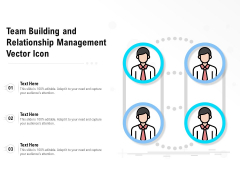 Team Building And Relationship Management Vector Icon Ppt PowerPoint Presentation Infographic Template Graphics Template PDF