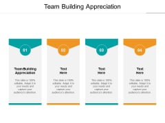 Team Building Appreciation Ppt PowerPoint Presentation Slides Layout Cpb