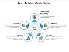 Team Building Goals Setting Ppt PowerPoint Presentation Ideas Background Images Cpb