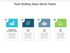 Team Building Ideas Sports Teams Ppt PowerPoint Presentation Show Professional