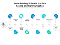 Team Building Skills With Problem Solving And Communication Ppt PowerPoint Presentation File Pictures PDF