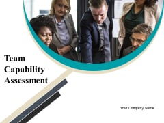 Team Capability Assessment Ppt PowerPoint Presentation Complete Deck With Slides