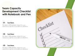 Team Capacity Development Checklist With Notebook And Pen Ppt PowerPoint Presentation Layouts Graphics Template PDF