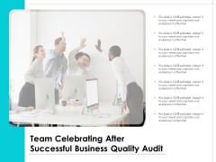 Team Celebrating After Successful Business Quality Audit Ppt PowerPoint Presentation Gallery Tips PDF