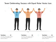 Team Celebrating Success With Equal Raise Vector Icon Ppt PowerPoint Presentation Template PDF
