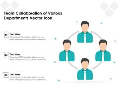 Team Collaboration Of Various Departments Vector Icon Ppt PowerPoint Presentation Pictures Clipart PDF
