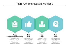 Team Communication Methods Ppt PowerPoint Presentation Infographics Visual Aids Cpb