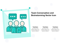 Team Conversation And Brainstorming Vector Icon Ppt PowerPoint Presentation Slides Graphics Template