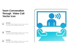 Team Conversation Through Video Call Vector Icon Ppt PowerPoint Presentation Layouts Files PDF