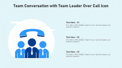 Team Conversation With Team Leader Over Call Icon Ppt PowerPoint Presentation Gallery Templates PDF