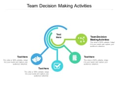 Team Decision Making Activities Ppt PowerPoint Presentation Infographic Template Introduction Cpb Pdf