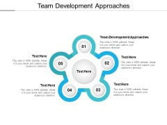Team Development Approaches Ppt PowerPoint Presentation Styles Samples Cpb